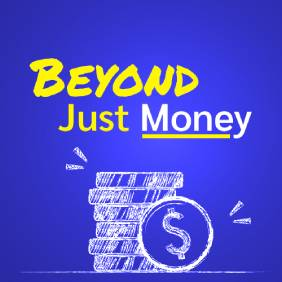 Beyond Just Money