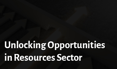 Unlocking Opportunities in Resources Sector